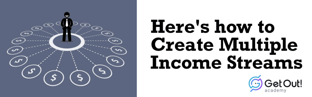 Here's how to Create Multiple IncomeStreams 1
