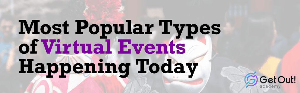 Most popular types of Virtual Events happening today 1