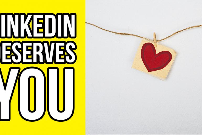 linkedin deserves you
